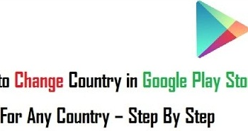 Ways to change country play store